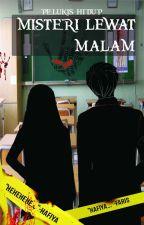 Misteri Lewat Malam (MLM)- Buku 1 by pelukishidup