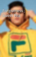 Forgiveness ; Sweet Pea by riverdalex13rw