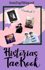 ❀Historias TaeKook❀ by DomTopTHSquad