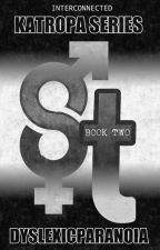 S.T. Book 2 [Book Club Exclusive] by DyslexicParanoia
