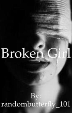 Broken Girl by randombutterfly_101