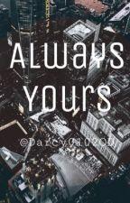 Always Yours (Harry Styles)  by Darcy0102OD