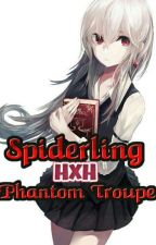 Spiderling (HxH Phantom Troupe Fanfic) by Yuki1014o