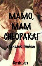 MASZ CHŁOPAKA?! 2: MAMO, MAM CHŁOPAKA! chanbaek; hunhan by sic_cus