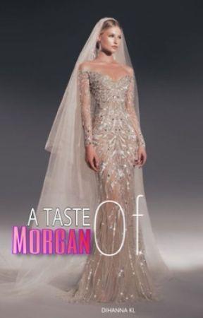 A Taste of Morgan  by dihannakl