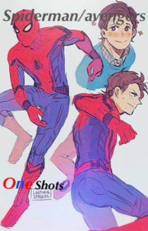 Spiderman/Avengers oneshots - Wisdom Teeth - Wattpad