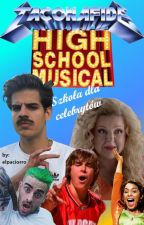 TACONAFIDE HIGH SCHOOL MUSICAL. Szkoła dla celebrytów. by elpaciorro