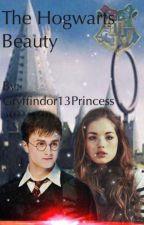 The Hogwarts Beauty (Harry potter love story) by Gryffindor13princess