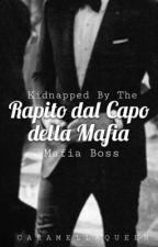 Rapito dal Capo della Mafia [COMPLETED] by CaramellaQueen