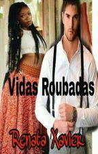 Vidas Roubadas  by RenataXavier623