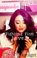 Fighting First Love by kauigirl