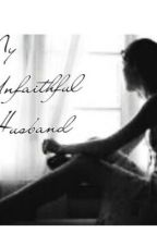 My Unfaithful Husband by tomlost
