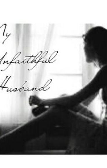 My Unfaithful Husband