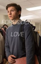 Peter Parker FanFiction Forbidden love book one  by hollandertheauthor