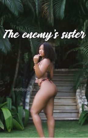 The Enemy's Sister || NBA YoungBoy  by imp0ppinbx