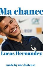 Ma Chance [Lucas Hernandez] by unefooteuse