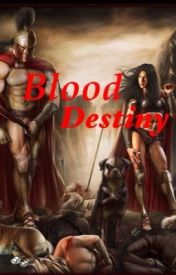 Blood Destiny by NuclearLioness