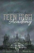 TEEN HIGH ACADEMY by QueenSaphxzz