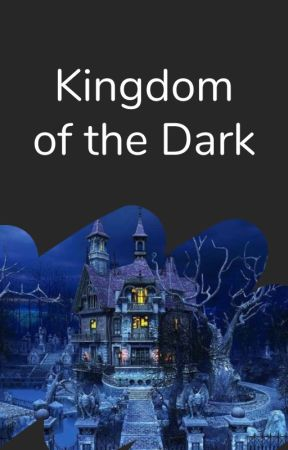 Kingdom of the Dark by WattpadDarkFantasy