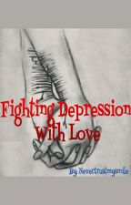 Fighting Depression With Love by NeverTrustMySmile