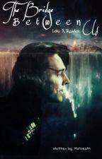 The Bridge Between Us - Loki X Reader by Matreats