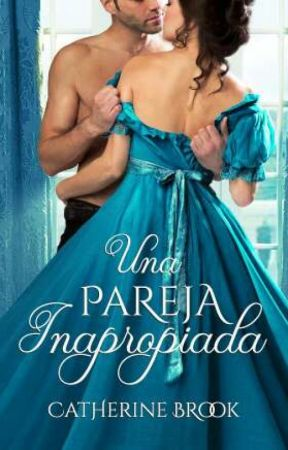 Una pareja inapropiada (Amores Inesperados #2) by cathbrook