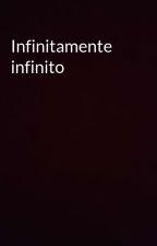 Infinitamente infinito by AlOtroLadoDeTi