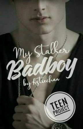 My Stalker Badboy by AstieChan