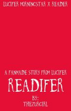Readifer (Lucifer Morningstar X Reader) by markispedicey