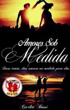 Amores sob medida by CeciliaBassi83