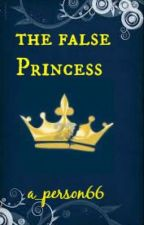 The False Princess by a_person66