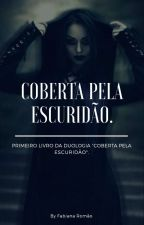 Coberta Pela Escuridão-Pausado by Fabiana_Romao