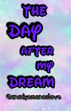 The Day After My Dream [COMPLETED] by Anadyomeneslove