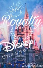 Royalty•Disney Oneshots by AmaraAodhfin