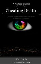 Cheating Death by AMaskedWriter