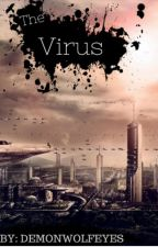 The Virus by DemonWolfEyes