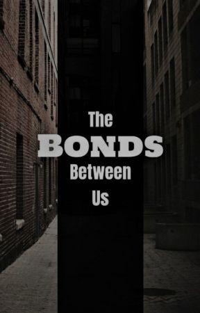 The Bonds Between Us by Destructive_Rain