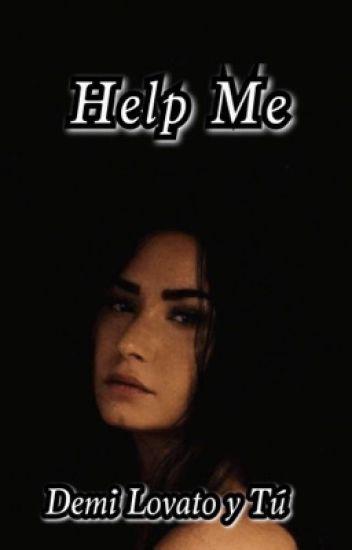 Help Me - Demi Lovato y Tú