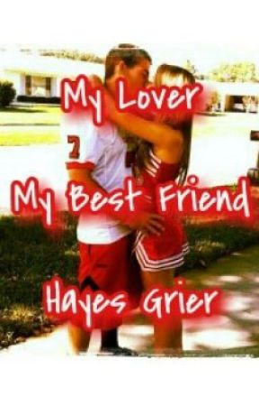 My Lover My Best Friend Hayes Grier by fangirlmellark
