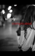 Simply Complicated (A One Direction FanFic) by Mayaa_the_Bee