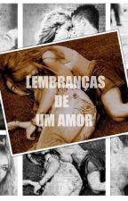 Lembranças de um amor by Anahi_Gonzaleez