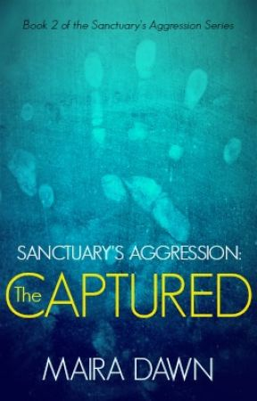 Sanctuary's Aggression Book 2: The Captured by MairaDawn