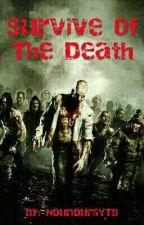 Survive Of The Death TOME 1 [EN ÉCRITURE] by NounoursYTB