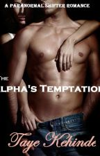 The alpha's Temptation (On hold due to Re-editing and re-construction) by FrozenFlower16
