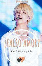 ¿Falso Amor? (Kim Taehyung & Tu) by PinkRoo