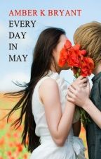 Every Day in May (grand prize winner) by amberkbryant