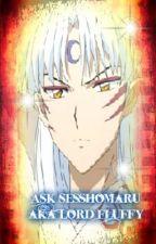 Ask Sesshomaru aka Lord Fluffy by XxLordxSesshomaruxX