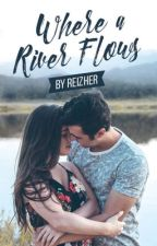 Where a River Flows Through by reizher