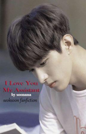 I Love You, My Assistant [SeokSoon] by soonanaa