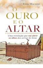 Ouro e o Altar by VitoriaClemente964